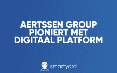 Aertssen Group pioniert met digitaal platform Smartyard