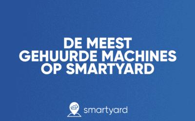 De meest gehuurde machines op Smartyard