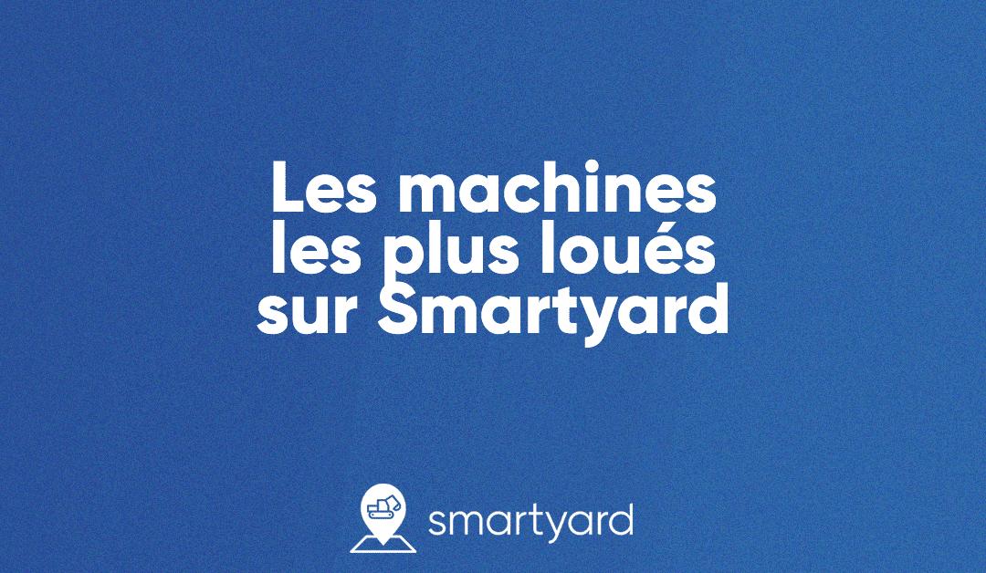 Les engins les plus loués sur Smartyard