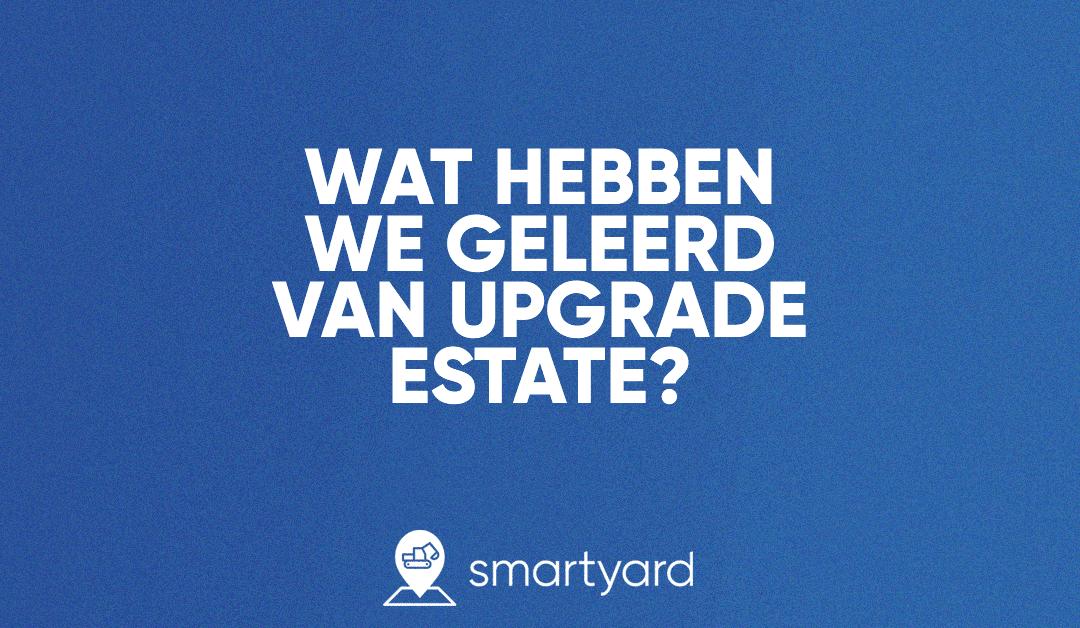 Wat hebben we geleerd van Upgrade Estate?
